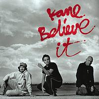 Kane - Believe It