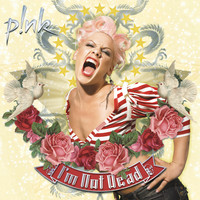 P!nk - I'm Not Dead (Explicit)