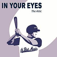 The Attic - In Your Eyes