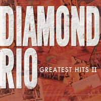 Diamond Rio - Greatest Hits II