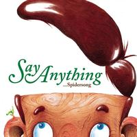 Say Anything - Spidersong
