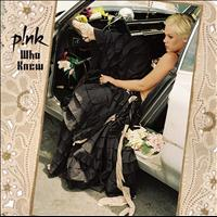 P!nk - Who Knew (Explicit)