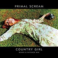 Primal Scream - Country Girl (Beans and Fatback Mix)