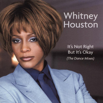 Whitney Houston - Dance Vault Remixes - It's Not Right But It's Okay