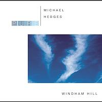 Michael Hedges - Pure Michael Hedges