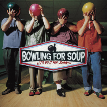 Bowling For Soup - Let's Do It For Johnny