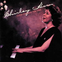 Shirley Horn - Close Enough For Love
