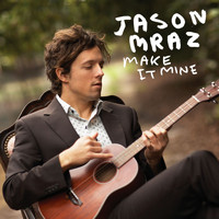Jason Mraz - Make It Mine (International)