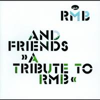 RMB - RMB & Friends - A Tribute To RMB