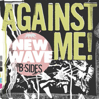 Against Me! - New Wave B-Sides