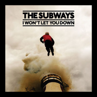 The Subways - I Won't Let You Down (iTunes)