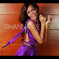 Rihanna - We Ride (Int'l ECD maxi)