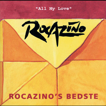 Rocazino - All My Love - Best Of