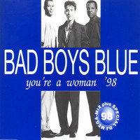 Bad Boys Blue - You're a Woman '98