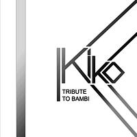 KIKO - Tribute To Bambi EP