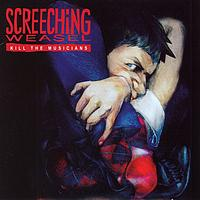 Screeching Weasel - Kill the Musicians