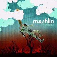 Mashlin - Alive At Sunrise