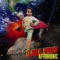 Djinji Brown - Afro Bionics