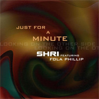 Shri - Just For A Minute