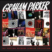 Graham Parker - The Vertigo Singles Collection
