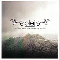 Plej - Electronic Music From The Swedish Left Coast