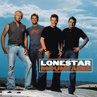 Lonestar - Mountains