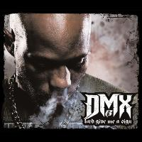DMX - Lord Give Me A Sign (Explicit)
