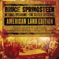 Bruce Springsteen - We Shall Overcome  The Seeger Sessions American Land Edition
