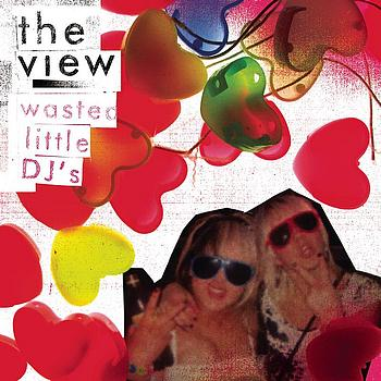 The View - Wasted Little DJ's (Explicit)