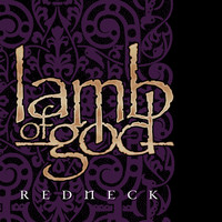 Lamb Of God - Redneck (Explicit)