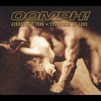 Oomph! - The Power Of Love / Gekreuzigt 2006