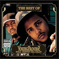 Youngbloodz - The Best Of YoungBloodZ: Still Grippin' Tha Grain (Explicit)