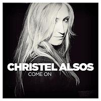 Christel Alsos - Come On