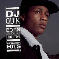 DJ Quik - Born And Raised In Compton: The Greatest Hits (Explicit)