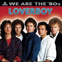 Loverboy - We Are The '80s