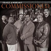 Commissioned - Praise & Worship