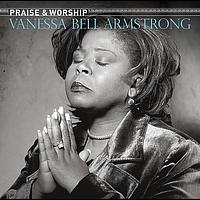 Vanessa Bell Armstrong - Praise & Worship