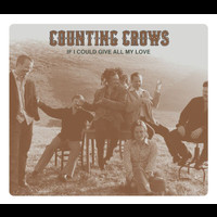 Counting Crows - If I Could Give All My Love