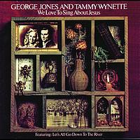 George Jones & Tammy Wynette - We Love To Sing About Jesus