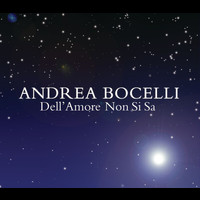 Andrea Bocelli - Dell'Amore Non Si Sa (International Version)