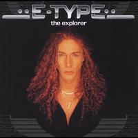 E-Type - The Explorer