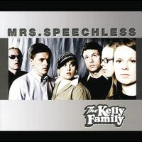 The Kelly Family - Mrs. Speechless