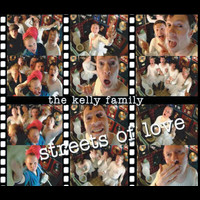 The Kelly Family - Streets Of Love