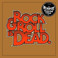 The Hellacopters - Rock & Roll Is Dead