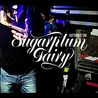 Sugarplum Fairy - Last Chance / She
