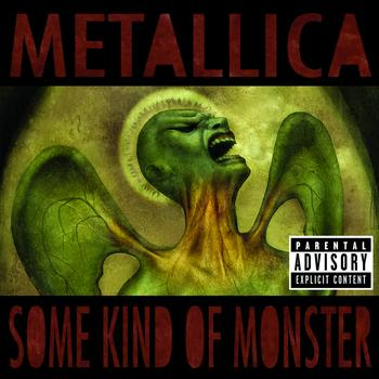 Metallica - Some Kind Of Monster (Explicit)