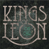Kings Of Leon - On Call