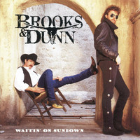 Brooks & Dunn - Waitin' On Sundown