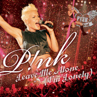 P!nk - Leave Me Alone (I'm Lonely) (Main Version/Clean)