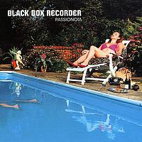 Black Box Recorder - Passionoia
